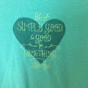 Life is Good Be Good For Something Tee Tshirt XL